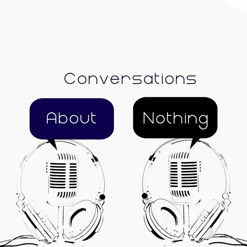 Conversations About Nothing