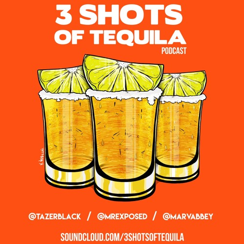 3 Shots Of Tequila